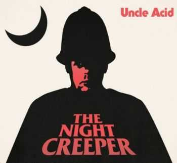 Uncle Acid And The Deadbeats - The Night Creeper (2015)