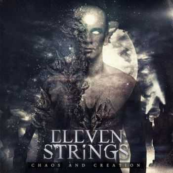Eleven Strings - Chaos And Creation (2015)