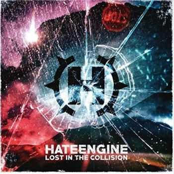 Hateengine - Lost In The Collision (2015)
