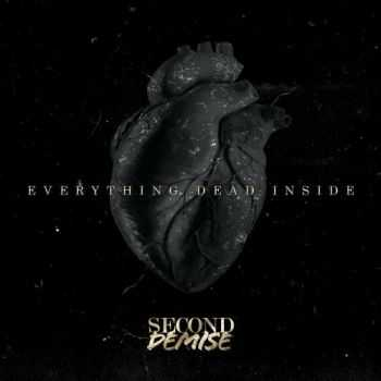 Second Demise - Everything Dead Inside (2015)
