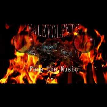 Malevolents - Face The Music (2015)