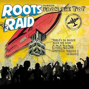 Roots Raid - From the Top (2014)