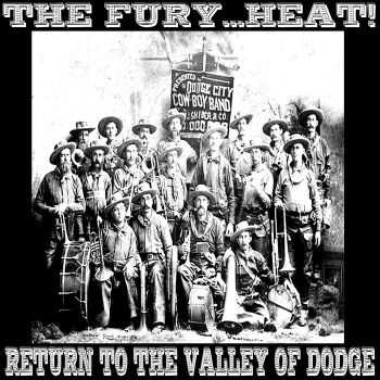 The Fury... Heat! - Return To The Valley Of Dodge (2012)