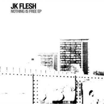JK Flesh - Nothing Is Free (2015)