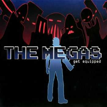 The Megas - Get Equipped (2008)