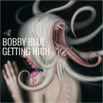 Bobby Blue - Getting High (2015)
