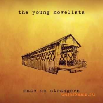 The Young Novelists - Made Us Strangers (2015)
