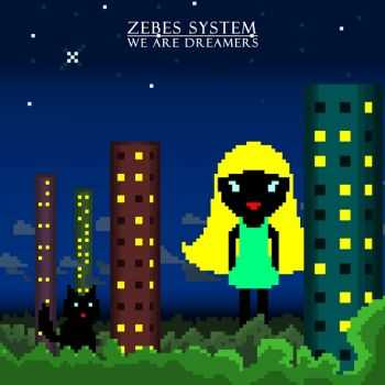 Zebes System - We Are Dreamers (EP) (2011)