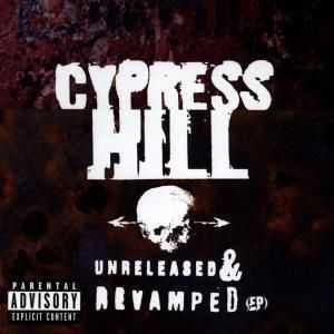 Cypress Hill - Unreleased & Revamped (EP) (1996)