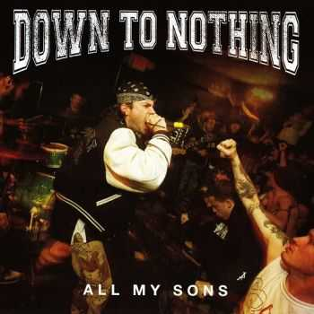 Down To Nothing - All My Sons (2010)