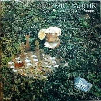 Kozmic Muffin - Space Between Grief And Comfort (1997)