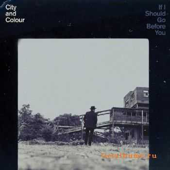 City And Colour - If I Should Go Before You (2015)