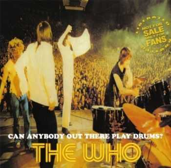 The Who - Can Anybody Out There Play The Drums? (1973)