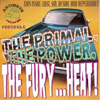 The Fury... Heat! - The Primal, The Power, The Fury... Heat! (2012)