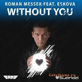 Roman Messer feat. Eskova - Without You (2015)