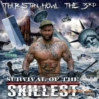 Thirstin Howl the 3rd -  Survival of the Skillest (2015)
