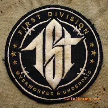 First Division - Overworked & Underpaid (2015)
