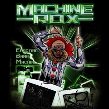 Machine Rox - Electric Bang Machine (2015)