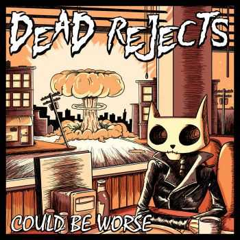 Dead Rejects - Could Be Worse (2015)