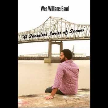 Wes Williams Band - A Senseless Series Of Sprees (2015)