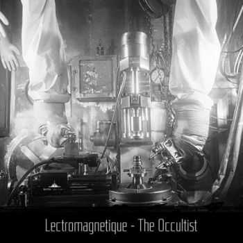 Lectromagnetique - The Occultist (2015)