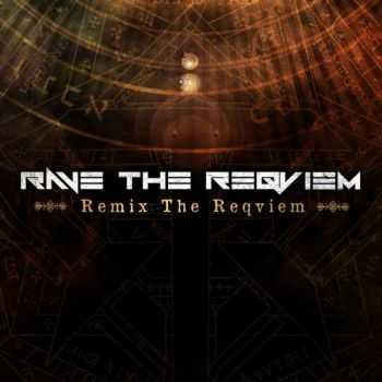 Rave The Reqviem - Remix The Reqviem (2015)
