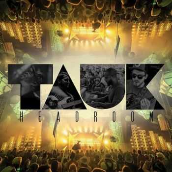 Tauk - Headroom (2015) (Live)