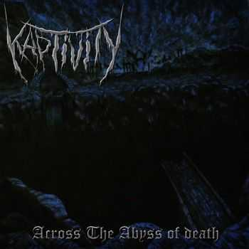 Kaptivity - Across The Abyss Of Death (2015)