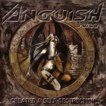 Anguish Force - Created 4 Self-Destruction (2009)