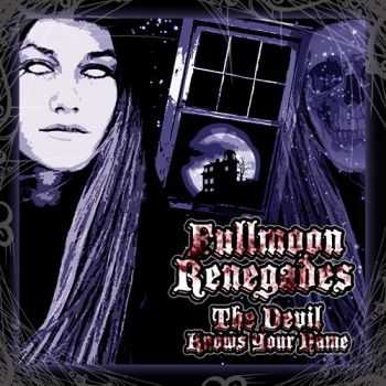 The Fullmoon Renegades - The Devil Knows Your Name (2015)