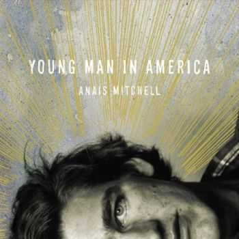 Anais Mitchell - Young Man in America (2012) [Lossless]