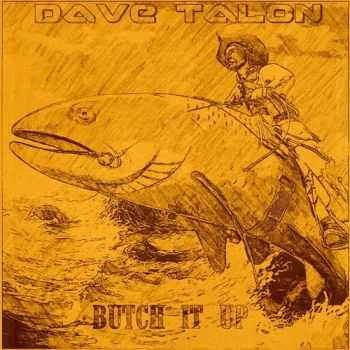 Dave Talon - Butch It Up (2015)