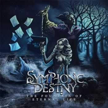 Symphonic Destiny - The Fountain Of Eternal Life (2015)