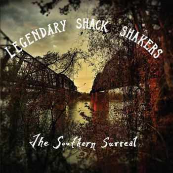 Legendary Shack Shakers - Southern Surreal (2015)