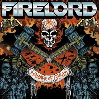 Firelord - Hammer Of Chaos [EP] (2015)