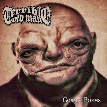 Terrible Old Man - Cosmic Poems (2015)