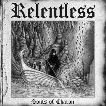 Relentless - Souls Of Charon (2013) [LOSSLESS]