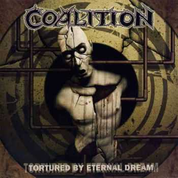 Coalition - Tortured by Eternal Dream(2005)