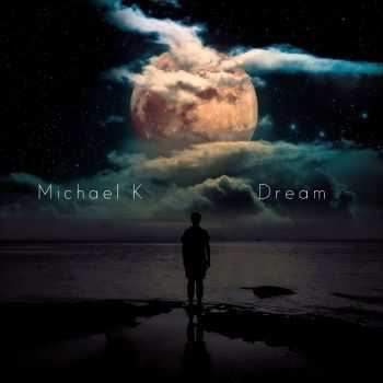 Michael K - Dream (2015)