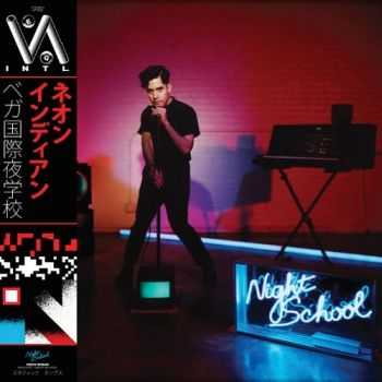 Neon Indian - VEGA INTL. Night School (2015)