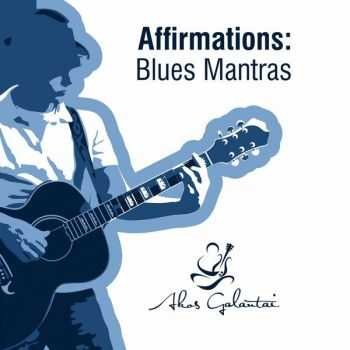 Akos Galantai - Affirmations Blues Mantras (2015)