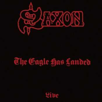 Saxon - The Eagle Has Landed (1982) Lossless