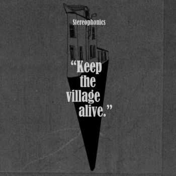 Stereophonics - Keep the Village Alive (Deluxe Edition) (2015)