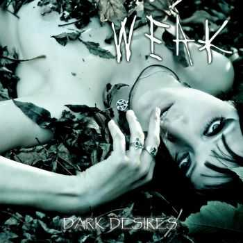 Weak - Dark Desires (2015)