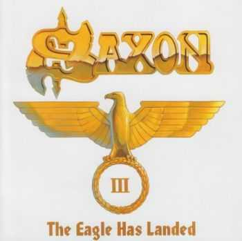 Saxon - The Eagle Has Landed III (2006) Lossless