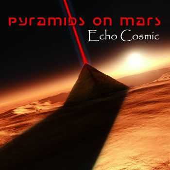 Pyramids On Mars - Echo Cosmic (2015)