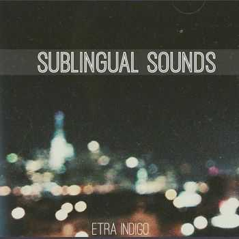 Etra Indigo - Sublingual Sounds (2015)