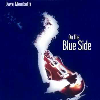 Dave Meniketti - On The Blue Side 1998 (Japanese Edition AVCB-66033) (Lossless+MP3)