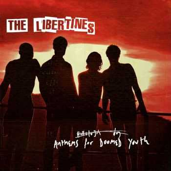 The Libertines – Anthems For Doomed Youth (Japanese Deluxe Edition) (2015)