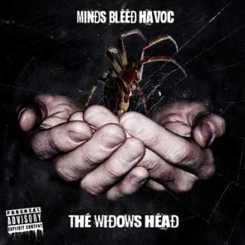 Minds Bleed Havoc - The Widows Head (2015)